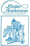 Scholae Academicae: Some Account of the Studies at the English Universities in the 18th Century