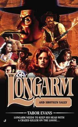 Longarm 378: Longarm and Shotgun Sallie