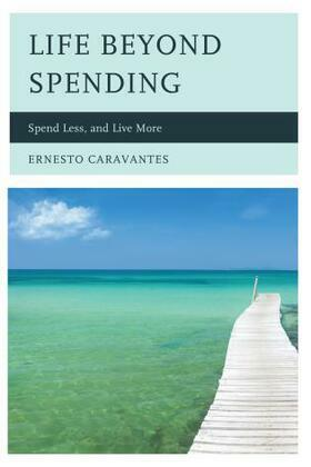 Life Beyond Spending: Spend Less, and Live More