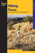 Hiking Texas, 2nd: A Guide to 85 of the State's Greatest Hiking Adventures