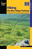 Randy Johnson - Hiking the Blue Ridge Parkway, 2nd: The Ultimate Travel Guide to America's Most Popular Scenic Roadway