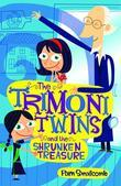 The Trimoni Twins and the Shrunken Treasure