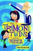 The Trimoni Twins and the Shrunken Treasure