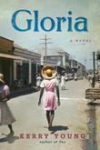 Gloria: A Novel