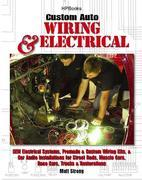 Custom Auto Wiring &amp; Electrical HP1545: OEM Electrical Systems, Premade &amp; Custom Wiring Kits, &amp; CarAudio Installationsfor Street Rods, Muscle Cars, Ra