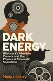 Dark Energy: Hitchcock's Absolute Camera and the Physics of Cinematic Spacetime