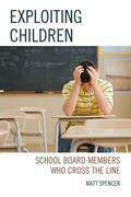 Exploiting Children: School Board Members Who Cross The Line
