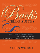 Bach's Cello Suites, Volumes 1 and 2: Analyses and Explorations