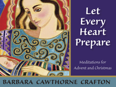 Let Every Heart Prepare: Meditations for Advent and Christmas