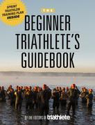 The Beginner Triathlete's Guidebook