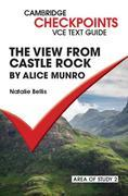 Checkpoints VCE Text Guides: The View from Castle Rock by Alice Munro