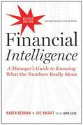 Financial Intelligence, Revised Edition: A Manager's Guide to Knowing What the Numbers Really Mean