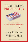 Producing Prosperity: Why America Needs a Manufacturing Renaissance