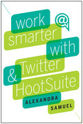 Work Smarter with Twitter and HootSuite