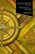 Converge Bible Studies: Practical Prayer