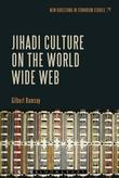 Jihadi Culture on the World Wide Web