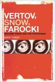 Vertov, Snow, Farocki: Machine Vision and the Posthuman