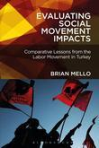 Evaluating Social Movement Impacts: Comparative Lessons from the Labor Movement in Turkey