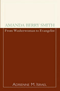 Amanda Berry Smith: From Washerwoman to Evangelist