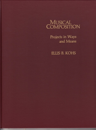 Musical Composition: Projects in Ways and Means