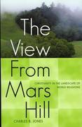 View From Mars Hill: Christianity in the Landscape of World Religions