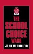 The School Choice Wars