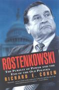 Rostenkowski: The Pursuit of Power and the End of the Old Politics