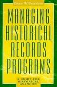 Managing Historical Records Programs: A Guide for Historical Agencies