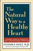 The Natural Way to a Healthy Heart: Lessons from Alternative and Conventional Medicine