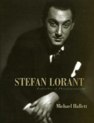 Stefan Lorant: Godfather of Photojournalism