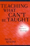 Teaching What Can't Be Taught: The Shaman's Strategy