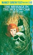 Nancy Drew 12: The Message in the Hollow Oak: The Message in the Hollow Oak