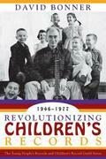 Revolutionizing Children's Records: The Young People's Records and Children's Record Guild Series, 1946-1977