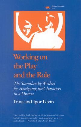 Working on the Play and the Role: The Stanislavsky Method for Analyzing the Characters in a Drama