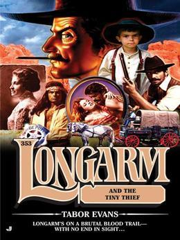 Longarm 353: Longarm and the Tiny Thief