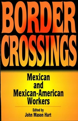 Border Crossings: Mexican and Mexican-American workers