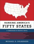 Ranking America's Fifty States: A Comparison in Graphic Detail