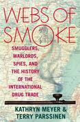 Webs of Smoke: Smugglers, Warlords, Spies, and the History of the International Drug Trade