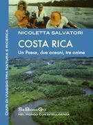COSTA RICA - Un Paese, due Oceani, tre Anime