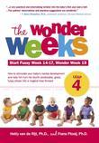 The Wonder Weeks, Leap 4: How to Stimulate Your Baby's Mental Development and Help Him Turn His 10 Predictable, Great, Fussy Phases into Magical Leaps