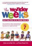 The Wonder Weeks, Leap 7: How to Stimulate Your Baby's Mental Development and Help Him Turn His 10 Predictable, Great, Fussy Phases into Magical Leaps