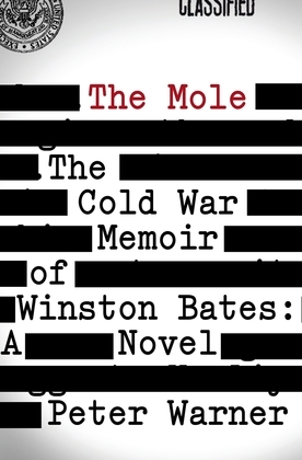 The Mole: The Cold War Memoir of Winston Bates