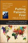 The Putting Patients First Field Guide: Global Lessons in Designing and Implementing Patient-Centered Care