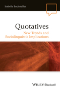 Quotatives: New Trends and Sociolinguistic Implications