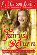Gail Carson Levine - The Fairy's Return and Other Princess Tales