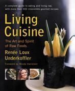 Living Cuisine: The Art of Spirit of Raw Foods