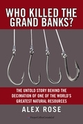 Who Killed the Grand Banks?