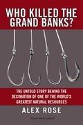 Who Killed the Grand Banks?