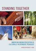 Standing Together: American Indian Education as Culturally Responsive Pedagogy