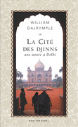 William Dalrymple - La Cité des Djinns
